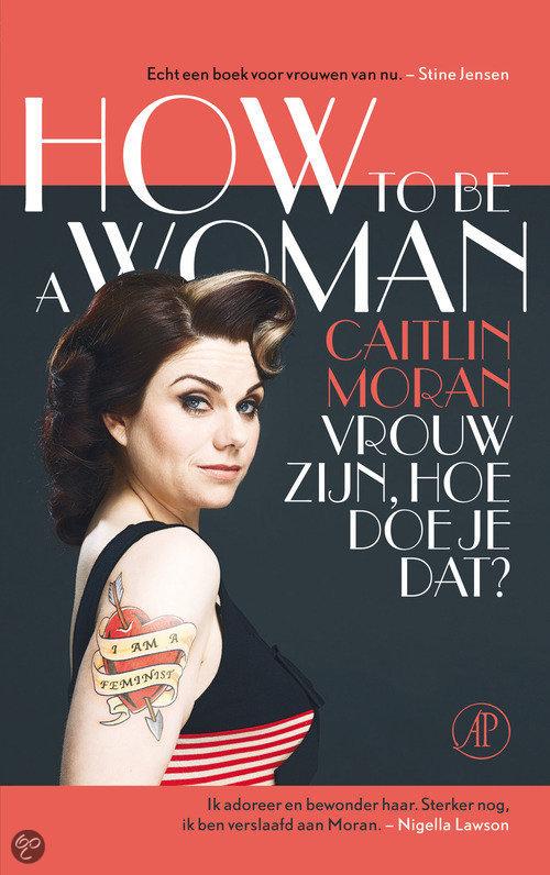 """How to be a woman"" volgens Caitlin Moran"