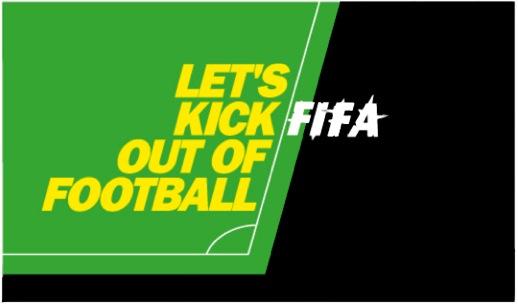 Let's Kick FIFA out of football – de smerigheid komt uit alle poriën van het systeem