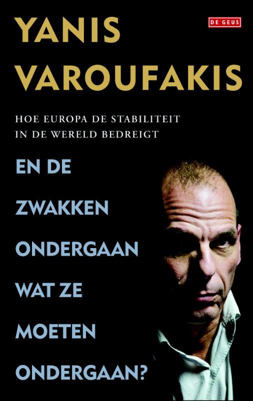 'En de zwakken ondergaan wat ze moeten ondergaan?'. Varoufakis vergist zich met verdediging EU