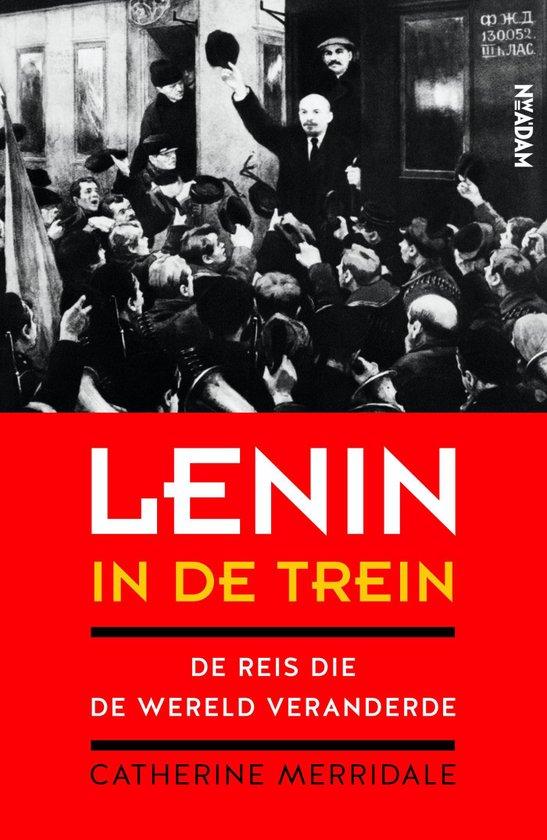 """""""Lenin in de trein."""" Intense en levendige proloog op gebeurtenissen die de wereld veranderden"""